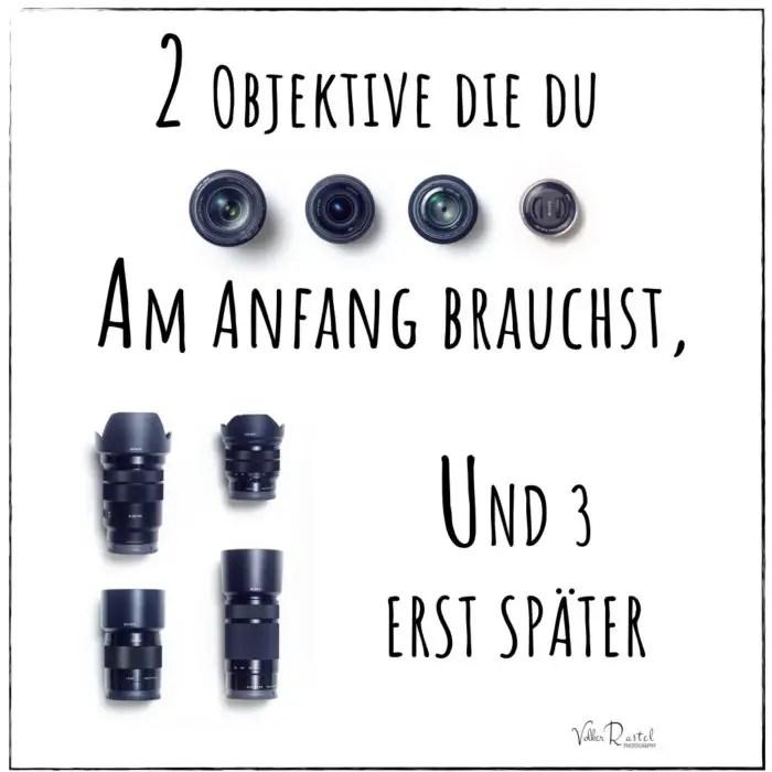 2 Objektive die du am Anfang brauchst, und 3 später