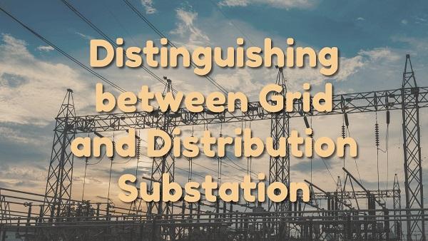 Distinguishing between Grid and Distribution Substation (1)