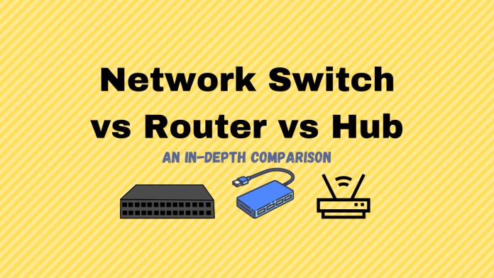 Network Switch vs Router vs Hub