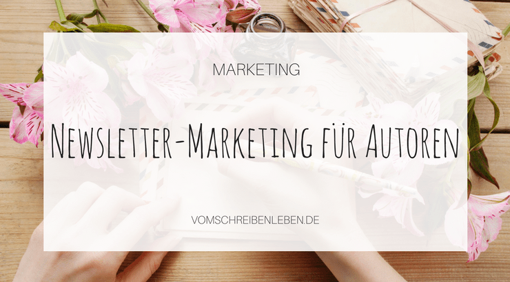 Newsletter-Marketing für Romanautoren