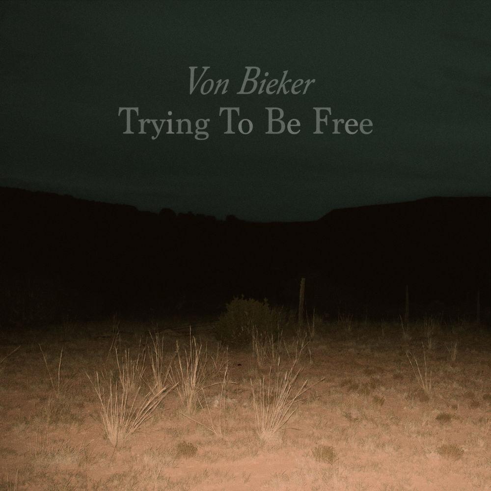 Von Bieker - Trying To Be Free