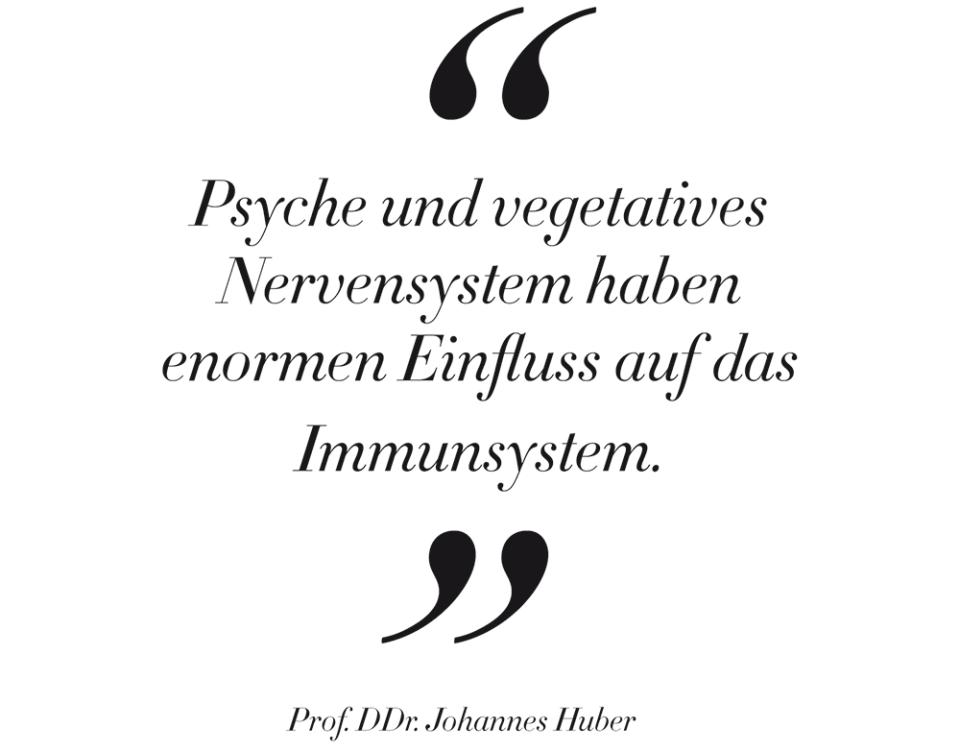 """VONsociety: Foto des Zitats von Prof. DDr. Johannes Huber zum Thema Immunsystem: """"Psyche und vegetatives Nervensystem haben enormen Einfluss auf das Immunsystem."""""""