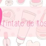Píntate de Rosa