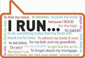 I run because