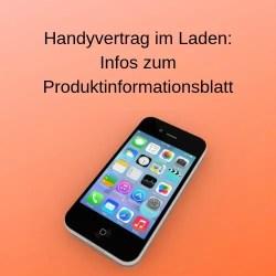 Handyvertrag im Laden Infos zum Produktinformationsblatt
