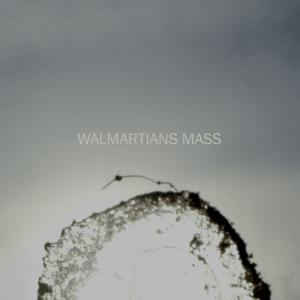 Walmartians - Mass