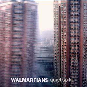 Walmartians - quiet spike EP