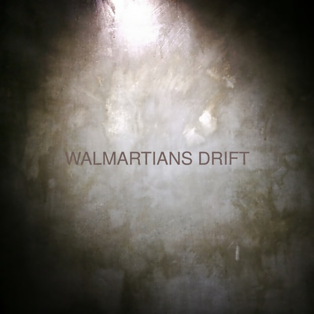 Walmartians - Drift