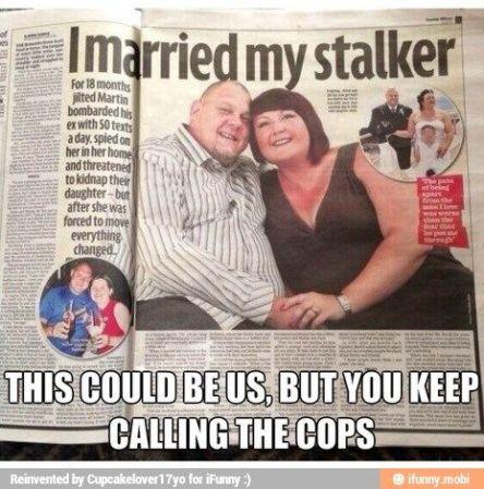 I married my stalker
