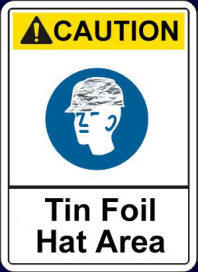 Tin Foil Hat Area