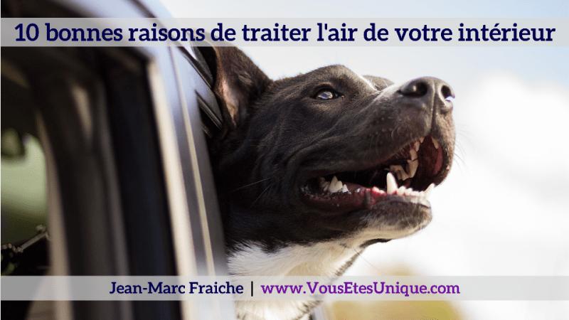 10-bonnes-raisons-de-traiter-l-air-interieur-V2-Jean-Marc-Fraiche-VousEtesUnique.com