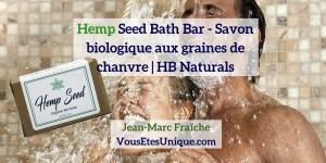 Hemp-Seed-Bath-Bar-HB-Naturals-Jean-Marc-Fraiche-VousEtesUnique
