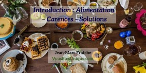 Introduction-Alimentation-Carences-Solutions-Jean-Marc-Fraiche