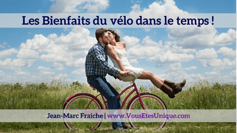 Les-Bienfaits-du-velo-dans-le-temps-Jean-Marc-Fraiche-VousEtesUnique.com