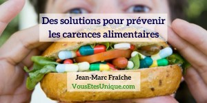 Solutions-Carences-Alimentaires-Jean-Marc-Fraiche-VousEtesUnique