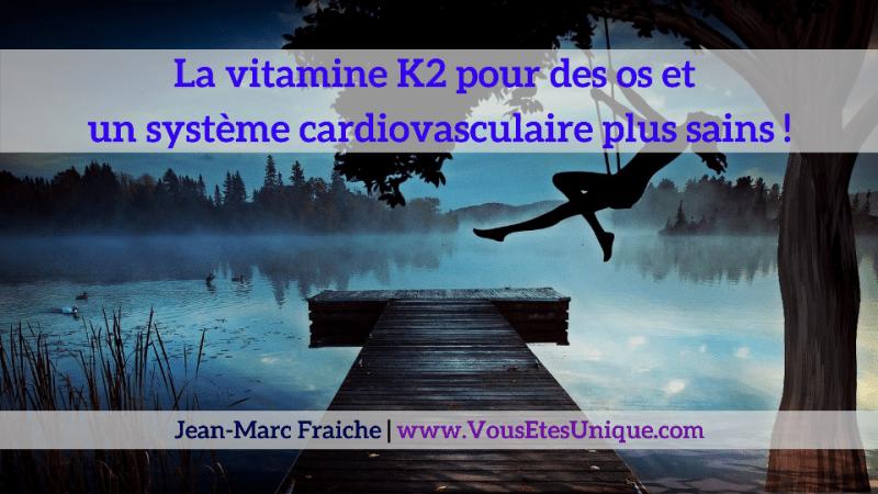 la-vitamine-K2-Complexe-Exclusif-D3-Plus-Jean-Marc-Fraiche-VousEtesUnique.com