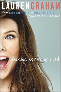 Talking As Fast As I Can by Lauren Graham Book Review, Buy Online