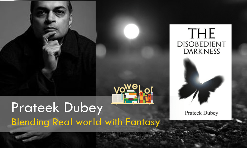 Prateek Dubey, Author of The Disobedient Darkness: Author Showcase