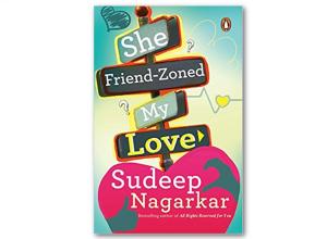 She Friendzoned My Love by Sudeep Nagarkar