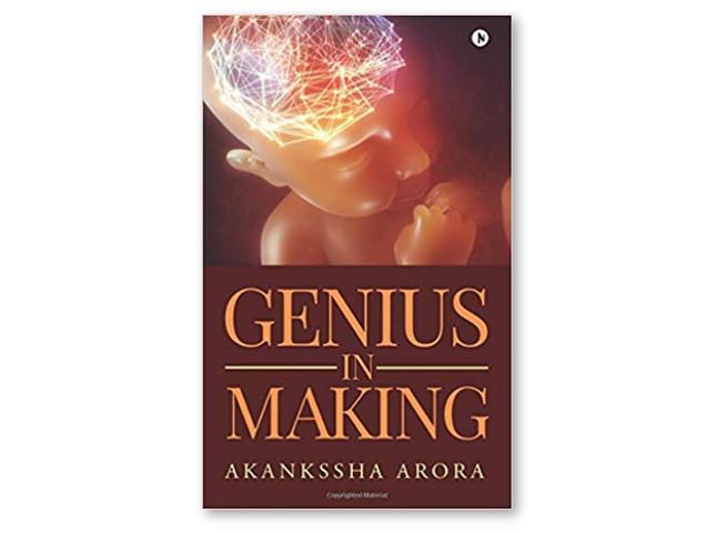 Genius in Making by Akankssha Arora