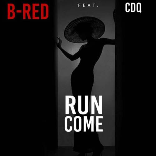 B Red Run Come Ft. CDQ