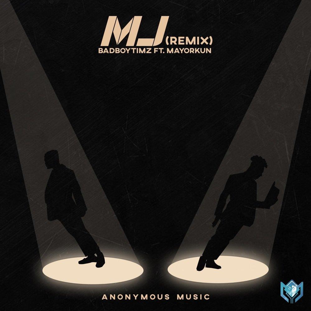 Bad Boy Timz MJ Remix ft Mayorkun