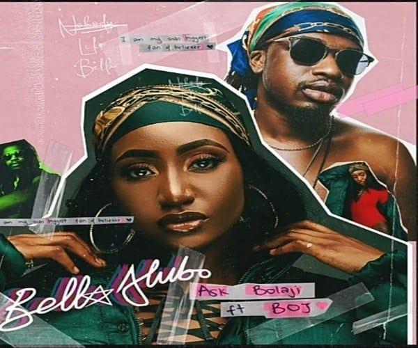 Bella Alubo Ask Bolaji ft. BOJ 600x500 1