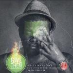 KellyHansome GiveThemSingle