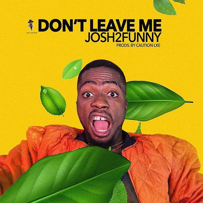Josh2Funny Don't Leave Me