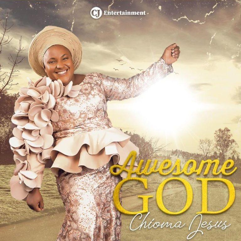 Chioma Jesus Awesome God