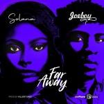 Solana ft joeboy Far Away