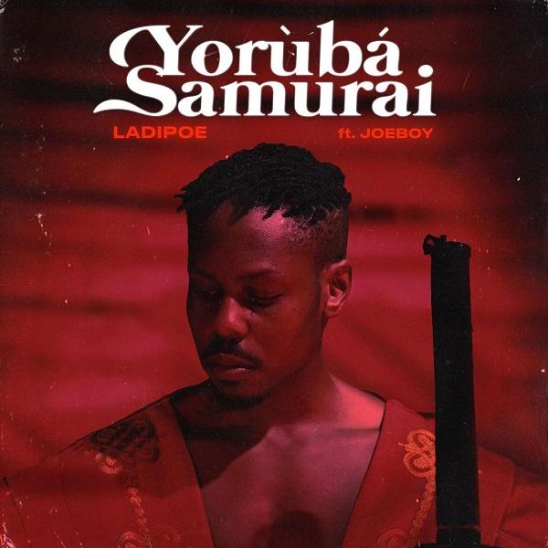 LadiPoe Yoruba Samurai ft Joeboy