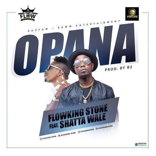flowking Stone – Opana ft Shatta Wale Prod by B2
