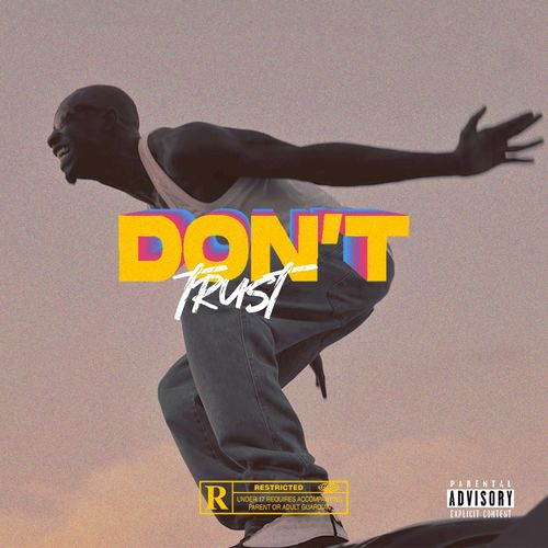 Bosom P Yung – Dont Trust