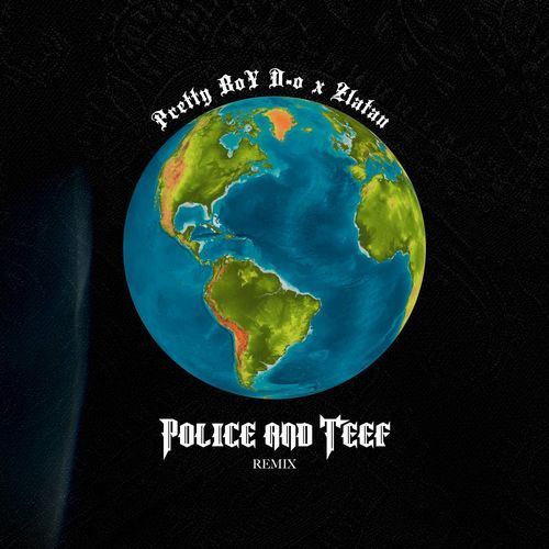 PrettyBoy D O Police n Teef Remix ft Zlatan