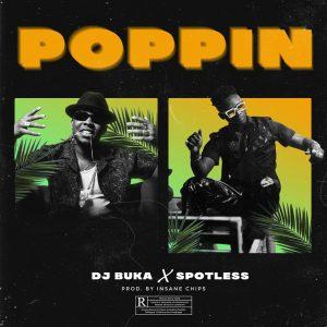 DJ Buka ft Spotless – Poppin mp3 image 300x300 1