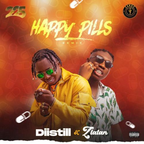 Diistill Happy Pills Remix Ft Zlatan