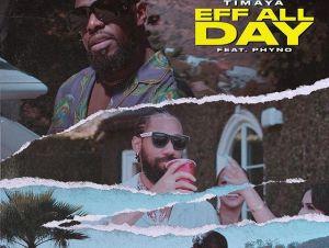 Timaya – Eff All Day ft. Phyno 3