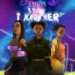 Kahren – I Think I Know Her EP
