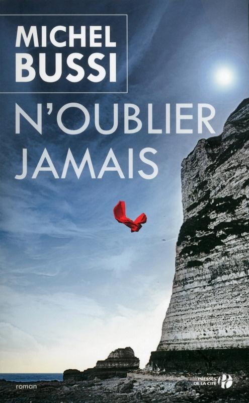 n-oublier-jamais-michel-bussi-avis-critique-thriller-voyage-en-beaute-ebook-kindle-gratuit