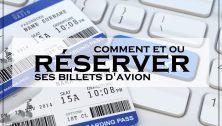 comment et ou reserver billets avion