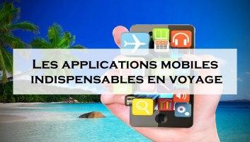 meilleurs applications mobiles indispensables voyage