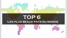 top 6 plus beau pays du monde