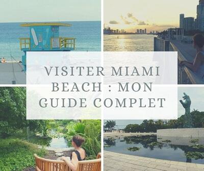 Visiter Miami Beach : mon guide complet