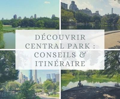 Découvrir Central Park : conseils & itinéraire