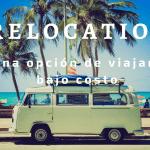 Relocation : Una opción económica de viajar.