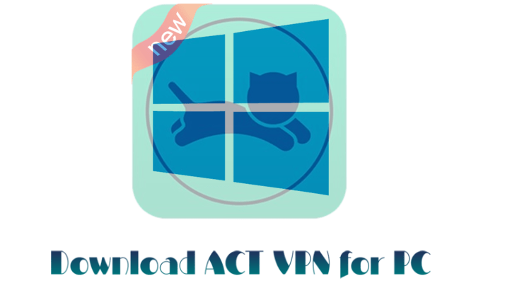 ACT VPN for PC