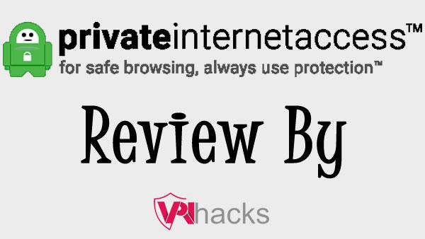 PrivateInternetAcess VPN Review