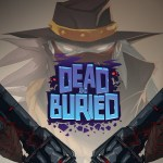 Our Dead and Buried Review for the Oculus Rift