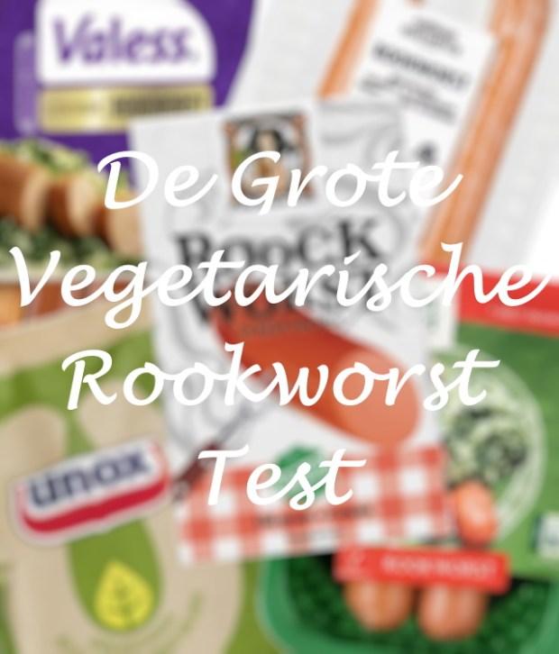 De Grote Vegetarische Rookworst Test (5 soorten!)